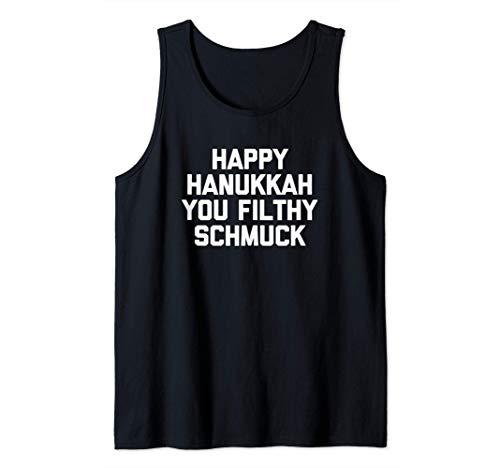 Happy Hanukkah You Filthy Schmuck Tshirt funny saying Jewish Tank Top