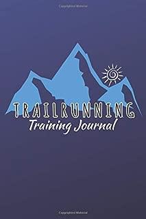 Trailrunning Training Journal: Geschenk für Trailrunner und Trailläufer   Logbuch   15,2 x 22,9 cm   100 Seiten   Soft Cover   Zum Ausfüllen von Datum, Uhrzeit, Distanz, Zeit, Wetter und Notizen