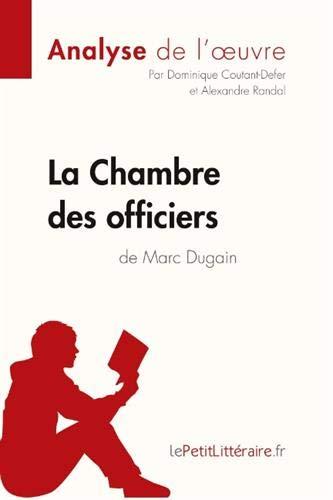 La Chambre des officiers de Marc Dugain (Analyse de l'oeuvre): Comprendre la littérature avec lePetitLittéraire.fr