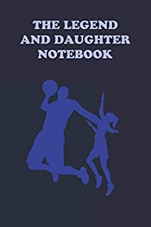 THE LEGEND AND DAUGHTER NOTEBOOK: Blank Lined Journals To Write In A Large 6x9
