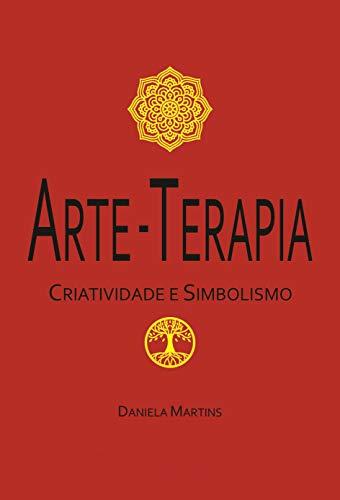 Arte-Terapia: Criatividade e Simbolismo