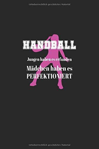 Notizbuch: Handball Jungen haben es erfunden Mädchen haben es perfektioniert: 120 Seiten kariertes Notizheft 6x9 Zoll (ca. A5) | Das extra große ... | Viel Platz für wichtige Notizen!