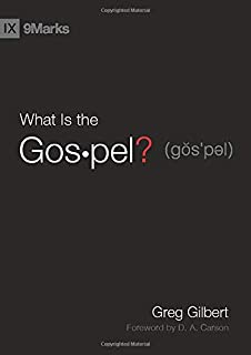 What Is the Gospel? (9Marks)