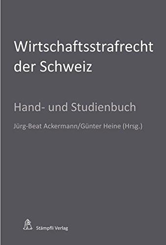 Wirtschaftsstrafrecht der Schweiz: Hand- und Studienbuch