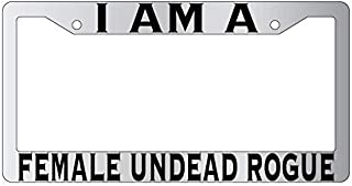 Yohoba I Am A Female Undead Rogue Chrome Metal License Plate Frame