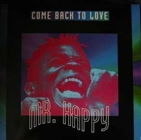 Mr. Happy - Come Back To Love - Dance Pool