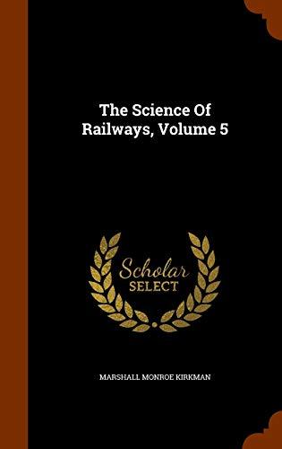 The Science of Railways, Volume 5