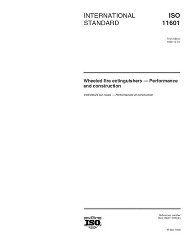 ISO 11601:1999, Wheeled fire extinguishers -- Performance and construction