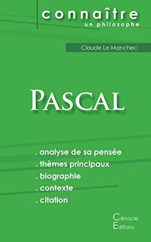 Comprendre Pascal (analyse complète de sa pensée) (ÉDITIONS DU CÉNACLE)