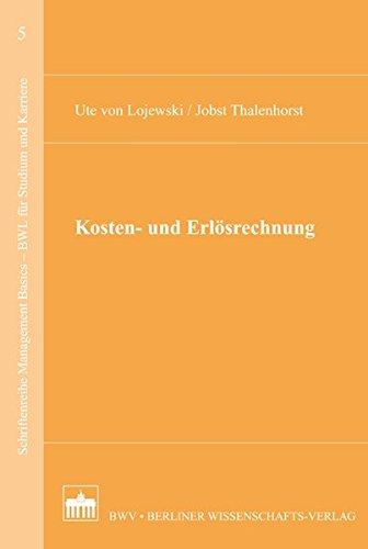 Kosten- und Erlösrechnung (Schriftenreihe Management Basics - BWL für Studium und Karriere)