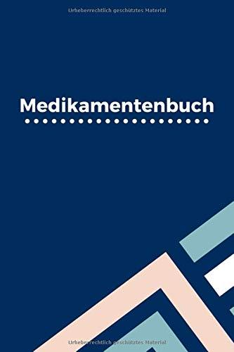 Medikamentenbuch: Medikamentenbuch für die Dokumentation für Tabletten- und Medikamenteneinnahme
