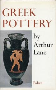 Greek Pottery (Faber Monographs on Pottery and Porcelain) by Arthur Lane (1973-01-01)