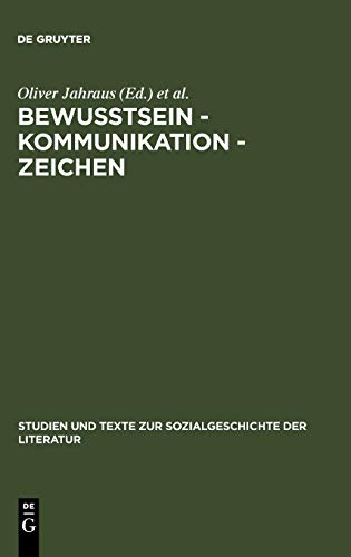 Bewußtsein – Kommunikation – Zeichen: Wechselwirkungen zwischen Luhmannscher Systemtheorie und Peircescher Zeichentheorie (Studien und Texte zur Sozialgeschichte der Literatur, Band 82)
