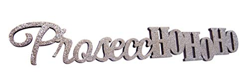 Boxer Geschenken PROSECCHOHOHO-CHATTERWALL WALL PLAQUE DECORATIE, CHRISTMAS hangend, SILVER SPARKLE GLITTER PROSECCO SIGN, Hout, Een