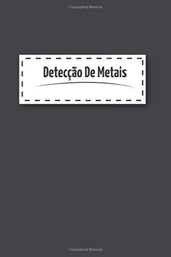 Detecção De Metais: Diário de bordo para detectores de metais, controle suas estatísticas de detecção de metais e melhore suas habilidades, presente para os detectores de metais