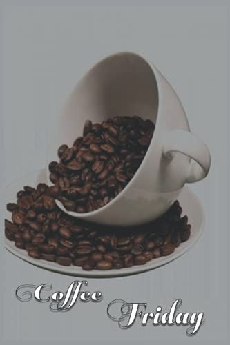 Notebook - 1 Coffee _Friday: CoffeeJournal_6in x 9in x 114 Pages White Paper Blank Journal with Black Cover Perfect Size