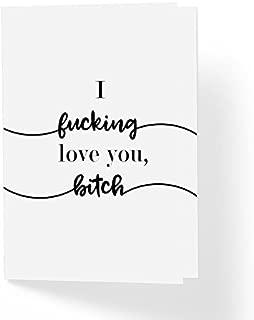 Love Friendship Just Because Card - I Fuk%cing Love You Bi!tch -5