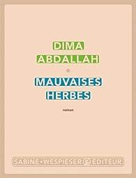 Mauvaises herbes par Dima Abdallah