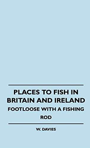 Places To Fish In Britain And Ireland - Footloose With A Fishing Rod