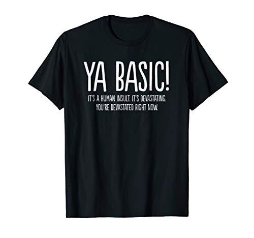 Ya Basic Devastating Shirt