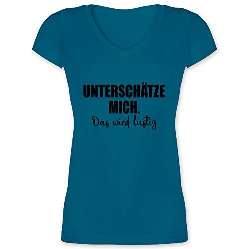Sprüche - Unterschätze Mich. Das Wird lustig - M - Türkis - t-Shirt mit lustige - XO1525 - Damen T-Shirt mit V-Ausschnitt