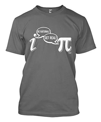 Be Rational! Get Real! - Geek Nerd Pi Men's T-Shirt (Charcoal, Large)