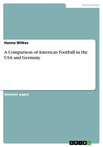 A Comparison of American Football in the USA and Germany (English Edition)
