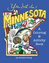 You Bet It's Minnesota a Coloring Activity Book