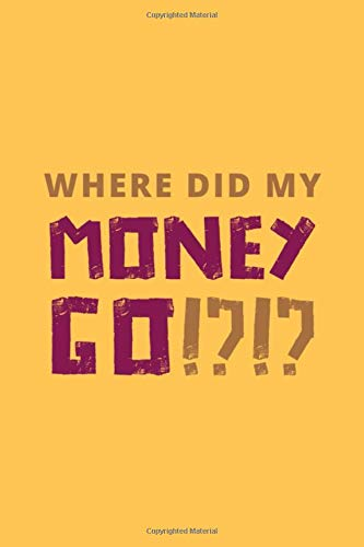 『Where Did My Money Go: Easy Way on How to Keep Track of Expenses; Personal Expense and Income Sheet; Personal Expense Ledger; Income and Expense Sheet; Expenses Tracker (Bonus: Investment Tracker)』のトップ画像