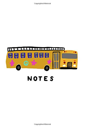 Notes: 120 Blank Page Notebook Hippy Bus Conversion School Bus Camper 6x9 Inches Burning Man Camping Adventure Journal Sketchbook