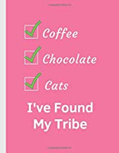 Coffee Chocolate Cats I've Found My Tribe: 2019 Weekly Planner Large Size 8.5x11 Organizer Diary with Goal Setting & Gratitude Sections