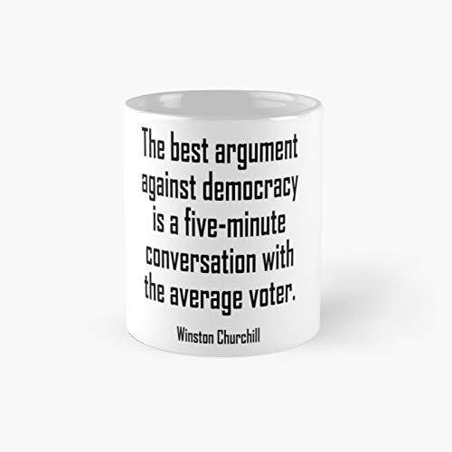 Winston Churchill Democracy The Best Argument Against Democracy is A Cinco Minute Conversation with The Average Voter Classic Mug | El mejor regalo divertidas tazas de café de 12 onzas