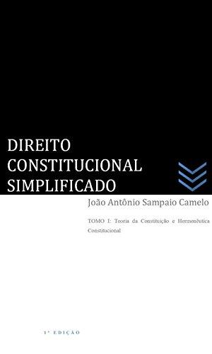 DIREITO CONSTITUCIONAL SIMPLIFICADO: Teoria Geral da Constituição e Hermenêutica Constitucional