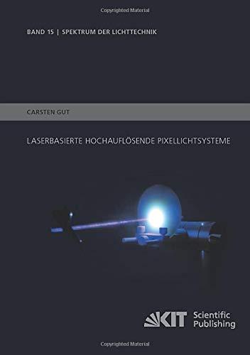 Laserbasierte hochauflösende Pixellichtsysteme (Spektrum der Lichttechnik)