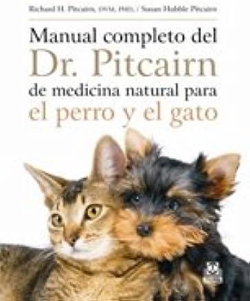 MANUAL COMPLETO DEL Dr. Pitcairn DE MEDICINA NATURAL PARA EL PERRO Y EL GATO (Spanish Edition) (Spanish) Paperback – January 1, 2010