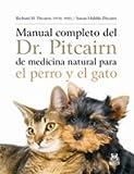 Manual completo del Dr. Pitcairn de medicina natural para el perro y el gato (Animales de Compañía)