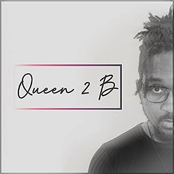 Queen 2 B