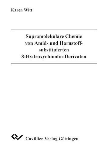 Supramolekulare Chemie von Amid- und Harnstoffsubstituierten 8- Hydroxychinolin-Derivaten