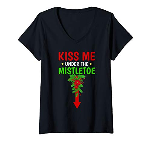Womens Funny Christmas Kiss Me Under the Mistletoe V-Neck T-Shirt
