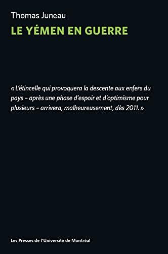 Le Yémen en guerre (French Edition)