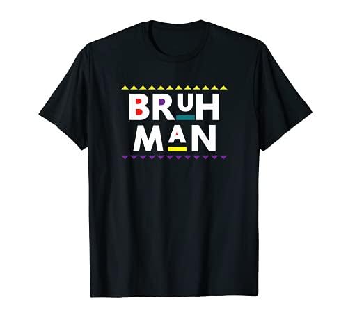 Bruh Man T Shirt 90s TV Show Men Women Funny Damn Gina