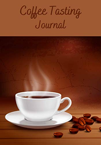 Coffee tasting journal: Coffee Tasting Journal | 7x10