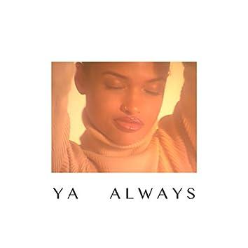 Ya Always