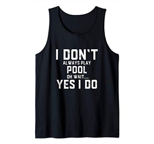 Pool Player Gift Funny Billiards Gag Gift For Pool Camiseta sin Mangas