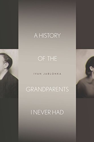 A History of the Grandparents I Never Had (Stanford Studies in Jewish History and Culture)