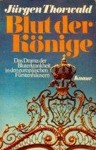 Blut der Könige : Das Drama der Bluterkrankheit in europäischen Fürstenhäusern