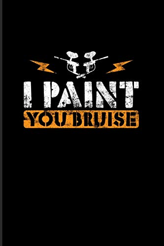 I Paint You Bruise: Funny Paintballing Quote 2020 Planner | Weekly & Monthly Pocket Calendar | 6x9 Softcover Organizer | For Games & Camouflage Fans