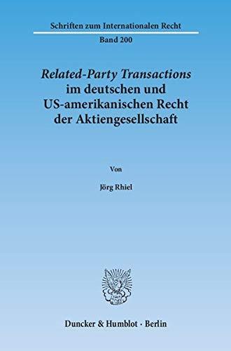 Related-Party Transactions im deutschen und US-amerikanischen Recht der Aktiengesellschaft. (Schriften zum Internationalen Recht)