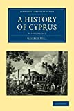 A History of Cyprus 4 Volume Set (Cambridge Library Collection - European History)