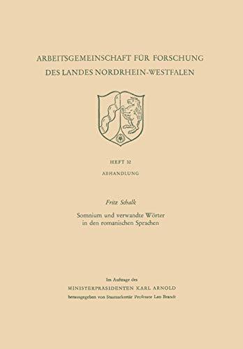 Somnium und verwandte Wörter in den romanischen Sprachen (Arbeitsgemeinschaft für Forschung des Landes Nordrhein-Westfalen (32), Band 32)
